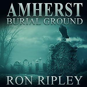 Amherst Burial Ground Audiobook