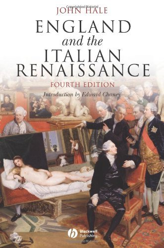 England and the Italian Renaissance: The Growth of Interest in its History and Art (Blackwell Classic Histories of Europe Book 5) (Contribution Of Renaissance To The Modern World)