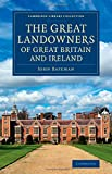 The Great Landowners of Great Britain and Ireland : A List of All Owners of Three Thousand Acres and Upwards, Worth £3,000 a Year, in England, Scotland, Ireland and Wales, Bateman, John, 1108075959