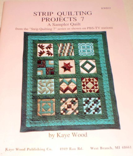 Strip Quilting Projects Seven by Kaye Wood (1992-03-02)