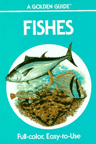 Fishes: A Guide to Fresh and Salt Water Species (Golden Guides)