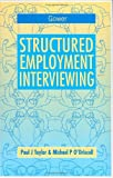Structured Employment Interviewing, Taylor, Paul J. and O'Driscoll, Michael P., 056607589X
