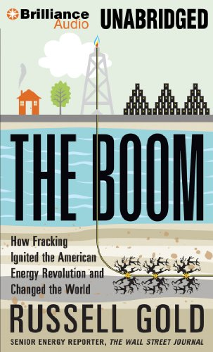 The Boom: How Fracking Ignited the American Energy Revolution and Changed the World by Brilliance Audio