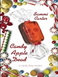 Candy Apple Dead: A Candy Shop Mystery