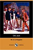 Old Jack, W. H. G. Kingston, 140657970X
