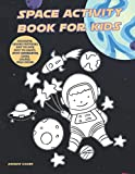 Space Activity Book For Kids: Coloring, Hidden Pictures, Dot To Dot, How To Draw, Spot Difference, Maze, Masks, Fold Paper (Activities For Kid)