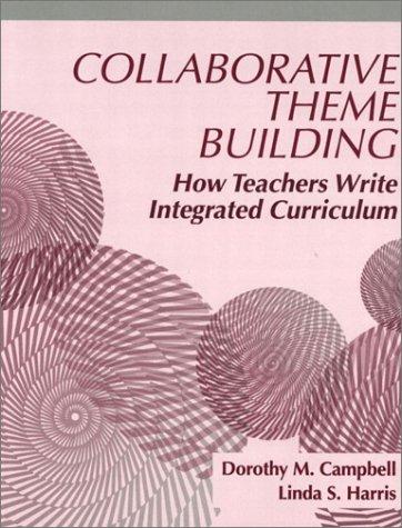 Collaborative Theme Building: How Teachers Write Integrated Curriculum