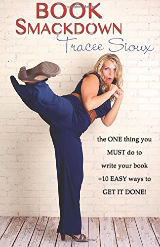 Book Smackdown: the ONE thing you MUST do to write your book +10 EASY ways to GET IT DONE!