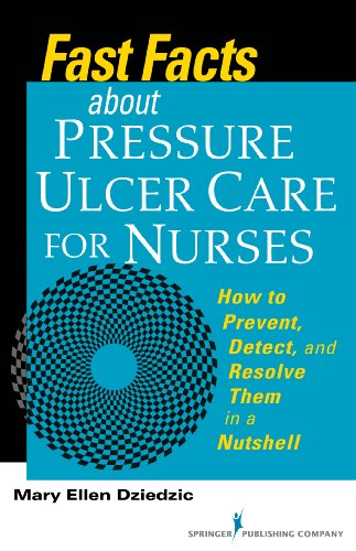 Fast Facts About Pressure Ulcer Care for Nurses: How to Prevent, Detect, and Resolve Them in a Nutshell Pdf