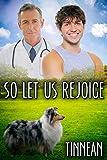 So Let Us Rejoice - Kindle edition by Tinnean. Literature & Fiction Kindle eBooks @ Amazon.com.