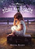 The Grand Adventures of Sadie Mae Fuller, Brenda Wilder, 1621475859