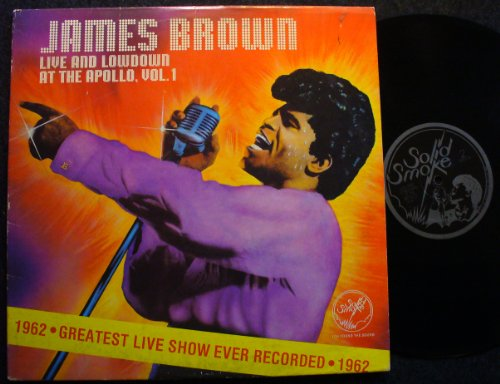 James Brown Live & Lowdown At the Apollo, Vol. 1 / 1962 Greatest Live Show Ever Recorded