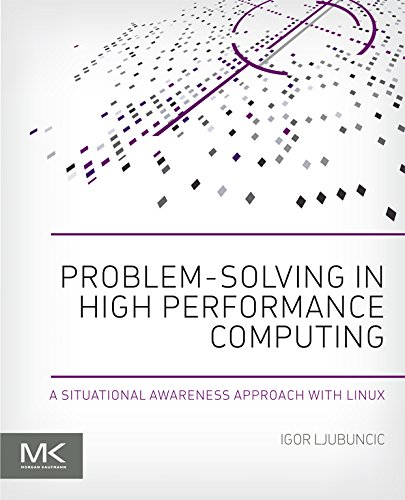 Download Problem-solving in High Performance Computing: A Situational Awareness Approach with Linux Pdf