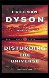 Disturbing The Universe (Sloan Foundation Science)
