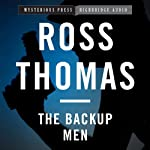The Backup Men: A Mac McCorkle Mystery, Book 3 | Ross Thomas