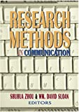 Research Methods in Communication, Zhou, Shuhua and Sloan, Wm. David, 1885219539