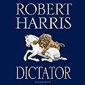 Dictator | Livre audio Auteur(s) : Robert Harris Narrateur(s) : David Rintoul