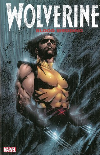Wolverine: Blood Wedding (Wolverine (Marvel) (Quality Paper))