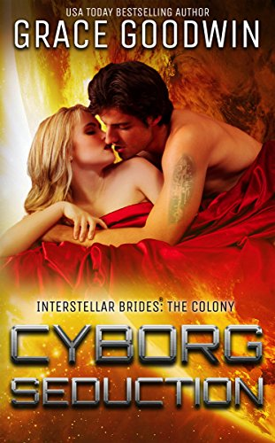 Cyborg Seduction (Interstellar Brides®: The Colony Book 3)