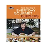 Napoleon's Everyday Gourmet Burgers, Ted Reader, 1554702615