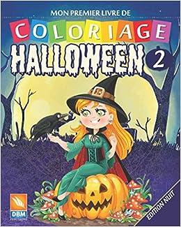 Mon Premier Livre De Coloriage Halloween 2 Edition Nuit