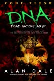 Dead Nations' Army Book One: CODE FLESH, Alan Dale, 1477484418