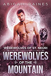 Werewolves of the Mountain (Werewolves of St. Neuri Book 1)