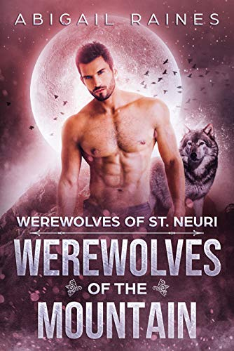 Werewolves of the Mountain (Werewolves of St. Neuri Book -