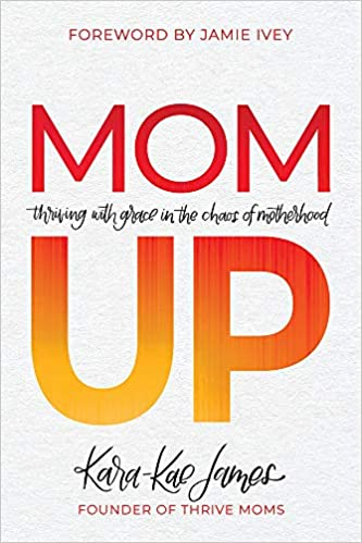 image regarding I Mom known as Mother Up: Successful with Grace inside of the Chaos of Motherhood: Kara