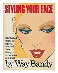 Styling your face: An illustrated guide to fifteen cosmetic face designs for women and men