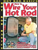 How to Wire Your Hot Rod, Dennis Overholser, 1929133308