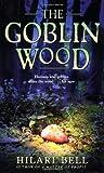 Goblin Wood, Hilari Bell, 006051373X