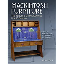 Mackintosh Furniture: Techniques & Shop Drawings for 30 Designs