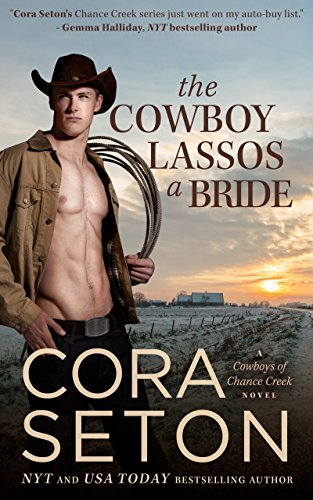 The Cowboy Lassos a Bride (Cowboys of Chance Creek Book 6)