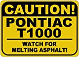 PONTIAC T1000 Caution Melting Asphalt Sign - 12 x 18 Inches