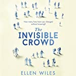 The Invisible Crowd | Ellen Wiles