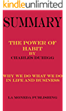 Summary of The Power of Habit: Why We Do What We Do in Life and Business by Charles Duhigg|Key Concepts in 15 Min or Less