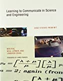 Learning to Communicate in Science and Engineering: Case Studies from MIT (The MIT Press)