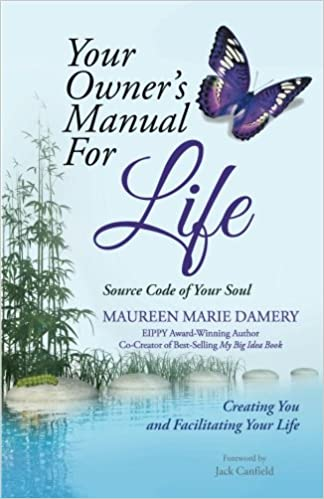 Your owners manual for life source code of your soul creating you your owners manual for life source code of your soul creating you and facilitating your life maureen marie damery 9781504365994 amazon books fandeluxe Choice Image