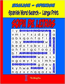Spanish Word Search Large Print Sopa De Letras Word Find Puzzles For Adults Kids Volume 1 Spanish Edition Bros The Coloring 9781985285125 Amazon Com Books