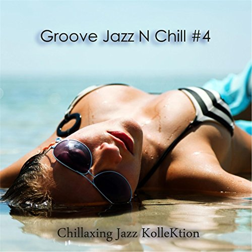 Groove Jazz N Chill #4
