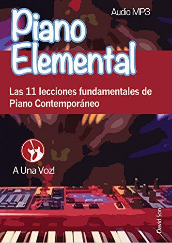 Piano Elemental: Las 11 lecciones fundamentales de Piano Contemporáneo (Spanish Edition) by [