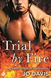 Trial By Fire: The Firefighters of Station Five by Jo Davis front cover