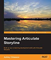 Mastering Articulate Storyline Front Cover