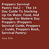 img - for Preppers Survival Pantry Vol. 2: The 14 Day Guide to Stocking Up on Water, Food, and Storage for Modern Day Preppers (Preppers Survival Guide, Preppers ... Guide, Preppers Book, Survival Pantry) book / textbook / text book