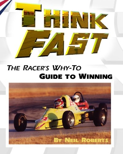- Think Fast: The Racer's Why-To Guide to Winning