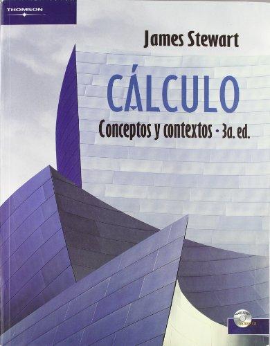 Calculo/ Calculus: Conceptos y contextos/ Concepts And Contexts (Spanish 3rd Edition) (Spanish Edition)