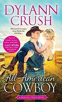 All-American Cowboy (Holiday, Texas Book 1) by [Crush, Dylann]