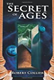The Secret of the Ages, Robert Collier, 1492145270