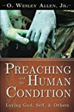 img - for Preaching and the Human Condition: Loving God, Self, & Others book / textbook / text book